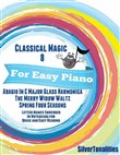 Classical Magic 8 - For Easy Piano Adagio In C Major Glass Harmonica the Merry Widow Waltz Spring Four Seasons Letter Names Embedded In Noteheads for Quick and Easy Reading