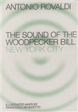 End. The sound of the Woodpecker Bill, New York City