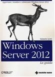 Windows Server 2012. La guida completa
