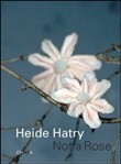 Heide Hatry. Not a rose