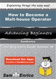 How to Become a Malt-house Operator