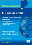 Gli abusi edilizi. Con CD-ROM