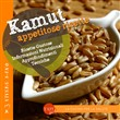 Kamut. Appetitose ricette
