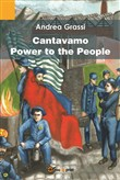 Cantavamo «Power to the people»