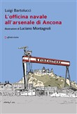 L'officina navale all'arsenale di Ancona