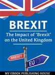 Brexit: The Impact of 'Brexit' on the United Kingdom