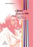 Il jazz all'alba del '900. Il blues e la signora Bessie Smith