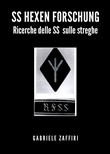 SS Hexen Forschung. Ricerche delle SS sulle streghe