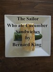 The sailor who ate cucumber sandwiches.