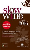 Slow wine 2016. A year in the life of Italy's vineyards and wines