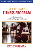 Get Fit Gang Fitness Program: A 30 Minute Turn Key, Whole Body HIIT Program Made Simple!