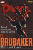 Date al diavolo quel che è del diavolo. Devil. Ed Brubaker Michael Lark collection Vol. 3