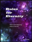 Rules for Eternity: There is No Begining, There is No End