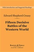 Fifteen Decisive Battles of the Western World (Barnes & Noble Digital Library)