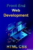 Front End web Development beginner to advanced HTML CSS