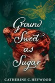 Ground Sweet as Sugar
