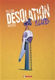 Desolation club. Vol. 1-2
