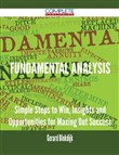 Fundamental Analysis - Simple Steps to Win, Insights and Opportunities for Maxing Out Success