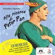 Alla ricerca di Peter Pan. Con CD-Audio