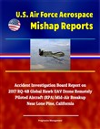U.S. Air Force Aerospace Mishap Reports: Accident Investigation Board Report on 2017 RQ-4B Global Hawk UAV Drone Remotely Piloted Aircraft (RPA) Mid-Air Breakup Near Lone Pine, California