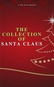 The Collection of Santa Claus (Illustrated Edition)
