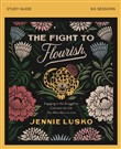 The Fight to Flourish Study Guide