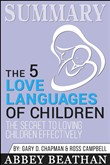 Summary: The 5 Love Languages of Children: The Secret to Loving Children Effectively