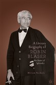 A Literary Biography of Robin Blaser