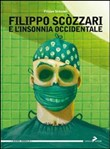 Filippo Scòzzari e l'insonnia occidentale
