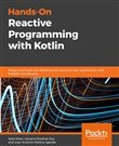 Hands-On Reactive Programming with Kotlin