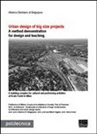 Urban design of big size projects. A method demonstration for design and teaching