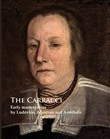 The Carracci. Early masterpieces by Ludovico, Agostino and Annibale. Ediz. illustrata