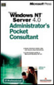 Microsoft Windows NT Server 4.0 Administrator's Pocket Consultant