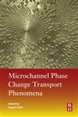 Microchannel Phase Change Transport Phenomena