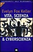 Vita, scienza & cyberscienza