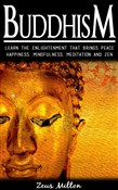 Buddhism: Learn the Enlightenment That Brings Peace. - Happiness, Mindfulness, Meditation & Zen