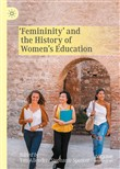 'Femininity' and the History of Women's Education