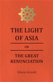 the light of asia or the ...