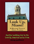 A Walking Tour of Miami, Florida