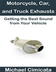 Motorcycle, Car, and Truck Exhausts: Getting the Best Sound from Your Vehicle