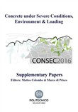 Concrete under severe conditions, encironment & loading. CONSEC 2016