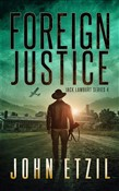 Foreign Justice - Vigilante Justice Thriller Series 4, with Jack Lamburt