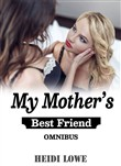 My Mother's Best Friend Omnibus