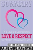 Summary: Love & Respect: The Love She Most Desires; The Respect He Desperately Needs