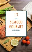 the seafood gourmet cookb...