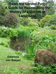 Down the Garden Path: A Guide to Researching the History of a Garden or Landscape