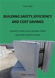 Building safety, efficiency and cost savings. Scientific studies on ICF building system Insulating Concrete Forms