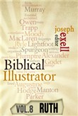 The Biblical Illustrator - Pastoral Commentary on Ruth