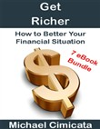 Get Richer: How to Better Your Financial Situation (7 eBook Bundle)