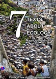 Seven Texts About Ecology: Points of View of one Brazilian Ecological Activist